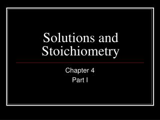 Solutions and Stoichiometry