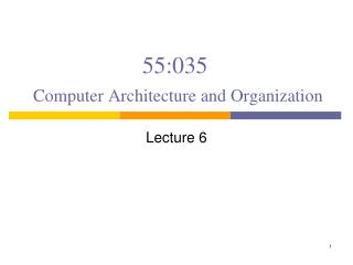 55:035 Computer Architecture and Organization