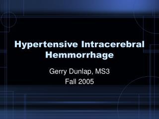 Hypertensive Intracerebral Hemmorrhage