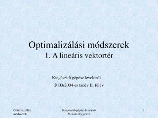 Optimalizálási módszerek 1. A lineáris vektortér
