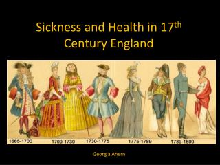 Sickness and Health in 17 th  Century England