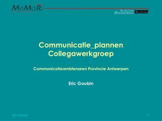 Communicatie_plannen Collegawerkgroep  Communicatieambtenaren Provincie Antwerpen