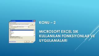 KONU – 2 Mıcrosoft excel  sık kullanılan fonksiyonlar ve uygulamaları