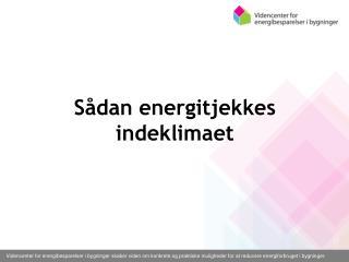 Sådan energitjekkes  indeklimaet