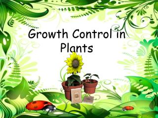 Growth Control in Plants