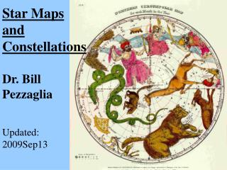 Star Maps and Constellations Dr. Bill Pezzaglia