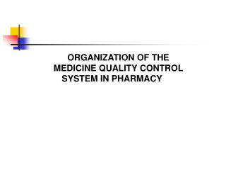 ORGANIZATION OF THE MEDICINE QUALITY CONTROL  SYSTEM IN PHARMACY