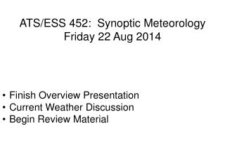 ATS/ESS 452:  Synoptic Meteorology Friday 22 Aug 2014