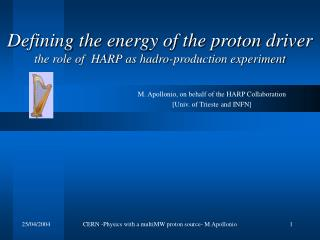Defining the energy of the proton driver the role of  HARP as hadro-production experiment