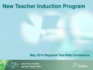 New Teacher Induction Program May 2014 Regional  Tele/Web Conference