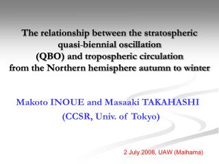 Makoto INOUE and Masaaki TAKAHASHI (CCSR, Univ. of Tokyo)