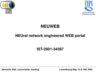 NEUWEB NEUral network engineered WEB portal IST-2001-34387