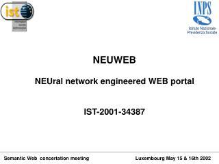 NEUWEB NEUral network engineered WEB portal IST-2001-34387