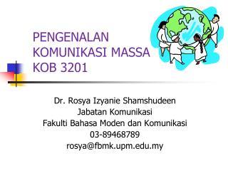 PENGENALAN KOMUNIKASI MASSA  KOB 3201