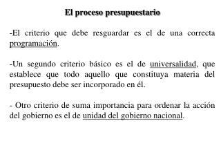 E l proceso presupuestario El  criterio que debe resguardar es el de una correcta  programación .