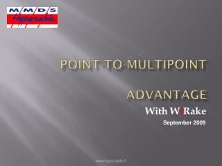 Point-to-Multipoint Advantage
