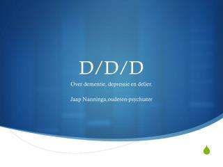 D/D/D