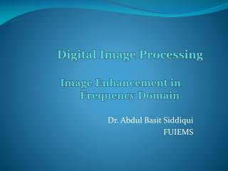 Digital Image Processing Image Enhancement in         				Frequency Domain