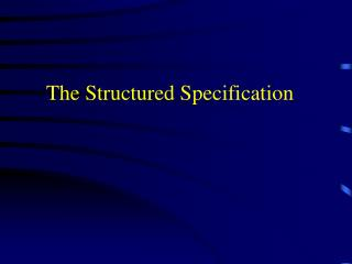 The Structured Specification