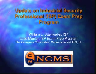 Update on Industrial Security Professional (ISP) Exam Prep Program