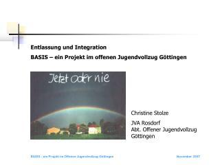 Entlassung und Integration BASIS – ein Projekt im offenen Jugendvollzug Göttingen