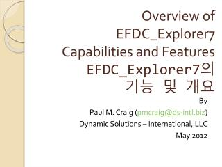 Overview of  EFDC_Explorer7 Capabilities and  Features EFDC_Explorer7 의  기능 및 개요