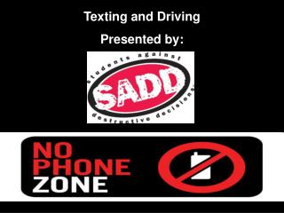 Texting and Driving Presented by:
