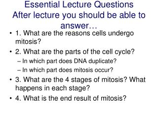 Essential Lecture Questions After lecture you should be able to answer…