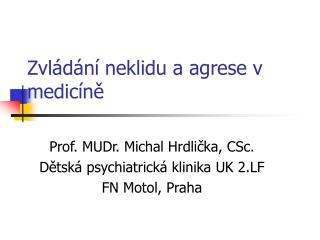 Zvládání neklidu a agrese v medicíně