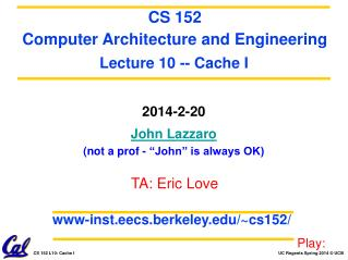 "2014-2-20 John Lazzaro (not a prof - ""John"" is always OK)"