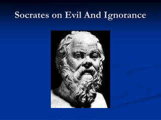 Socrates on Evil And Ignorance