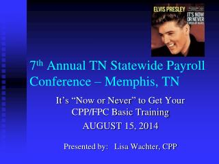 7 th  Annual TN Statewide Payroll Conference – Memphis, TN