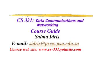 CS 331:  Data Communications and Networking Course  Guide Salma I dris