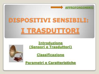 DISPOSITIVI SENSIBILI: