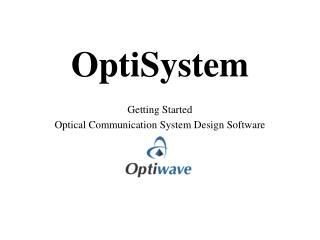 OptiSystem Getting Started  Optical Communication System Design Software