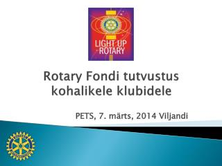 Rotary  Fondi tutvustus kohalikele klubidele