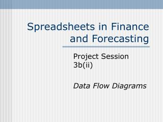 Spreadsheets in Finance and Forecasting