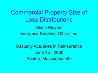 Commercial Property Size of Loss Distributions