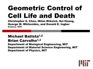 Michael Batista 1,2 Brian Carvalho 1,3 Department of Biological Engineering, MIT