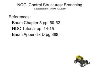 NQC: Control Structures: Branching Last updated 10/6/05 10:00am