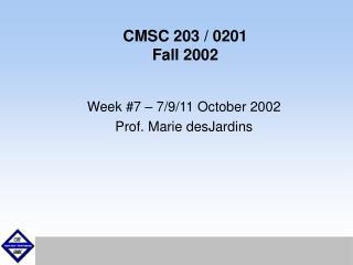 CMSC 203 / 0201 Fall 2002