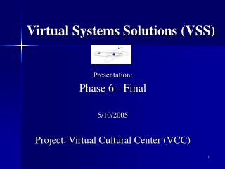 Virtual Systems Solutions (VSS)
