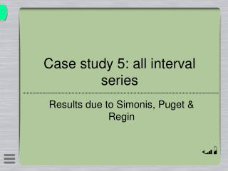 Case study 5: all interval series