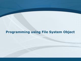 Programming using File System Object
