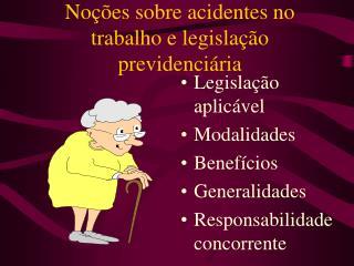 No��es sobre acidentes no trabalho e legisla��o previdenci�ria