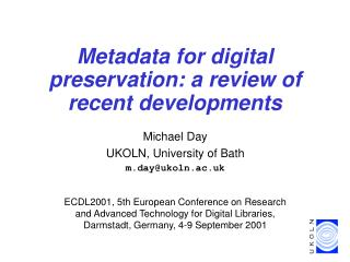Metadata for digital preservation: a review of recent developments