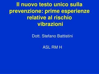 Il nuovo testo unico sulla prevenzione: prime esperienze relative al rischio  vibrazioni
