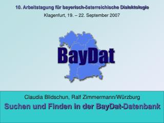 10. Arbeitstagung für bayerisch-österreichische Dialektologie Klagenfurt, 19. – 22. September 2007