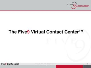 The Five 9  Virtual Contact Center TM