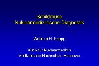 Schilddr se Nuklearmedizinische Diagnostik